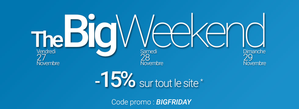 The Big Weekend. -15% sur tout le site